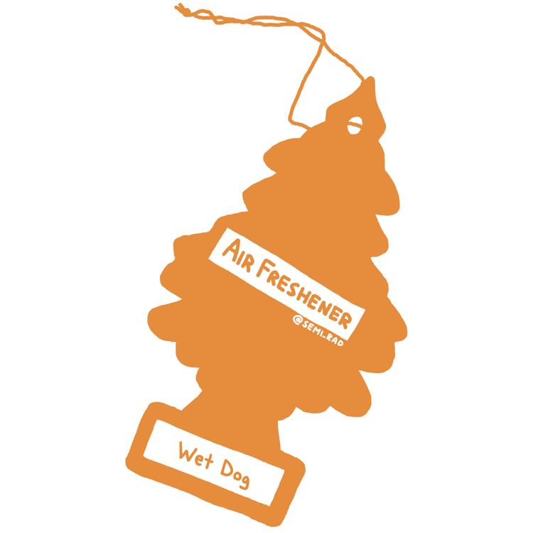 """drawing of a pine tree shaped air freshener reading """"wet dog"""""""
