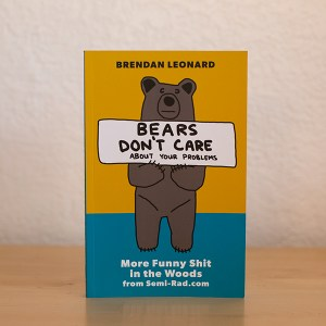 Bears Don't Care About Your Problems book, signed by author Brendan Leonard