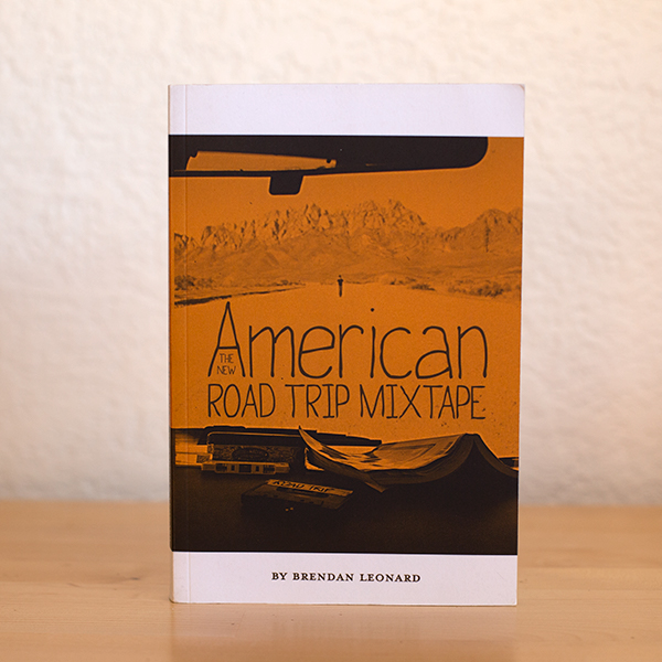 The New American Road Trip Mixtape signed by author Brendan Leonard