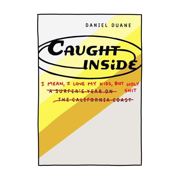 hand-drawn edited cover of Caught Inside by Daniel Duane