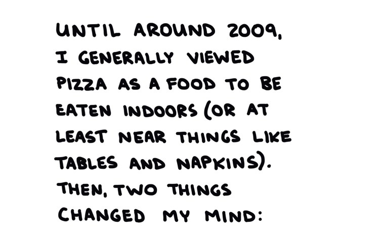 handwritten text about how two things changed my mind about eating pizza outdoors