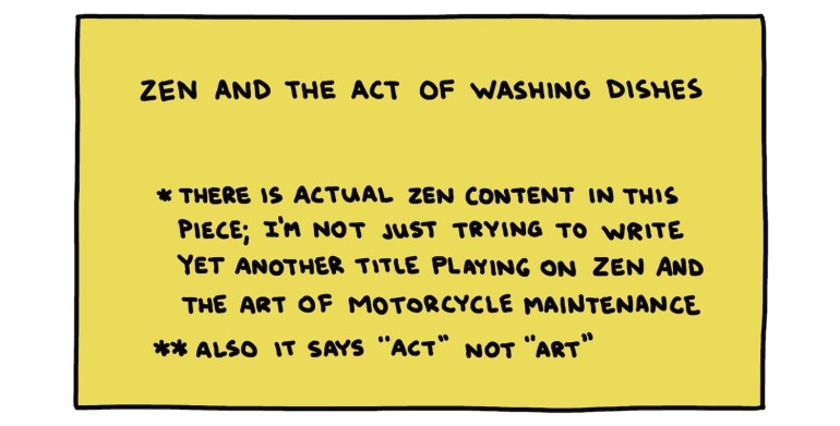 handwritten title box: Zen And The Act Of Washing Dishes