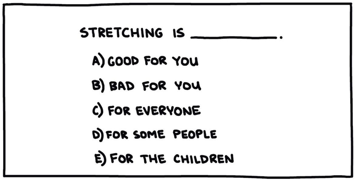 hand-written multiple choice question about stretching