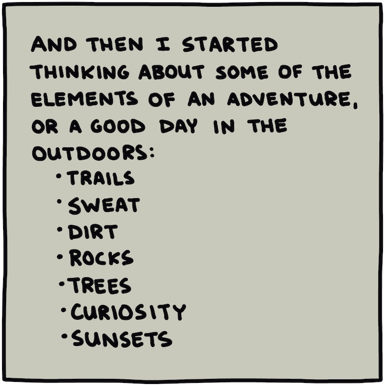 Handwritten text: And then I started thinking about some of the elements of an adventure, or a good day in the outdoors: Trails, Sweat, Dirt, Rocks, Trees, Curiosity, Sunsets