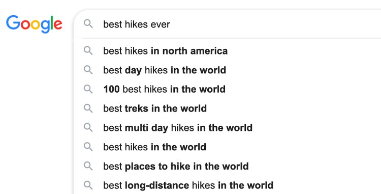 """screen capture of google autofill results from typing """"best hikes ever"""""""