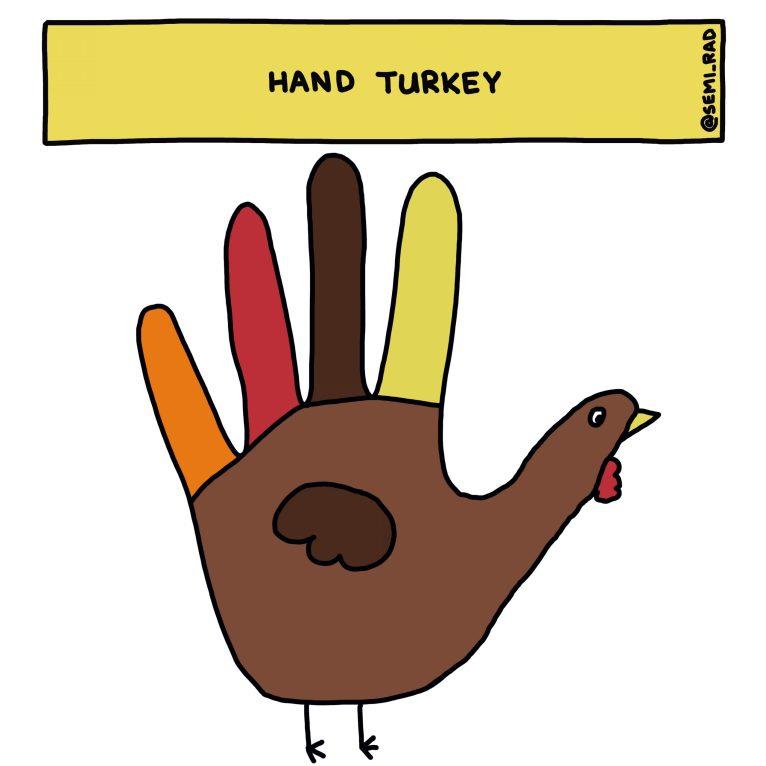 Semi-Rad Hand Turkey