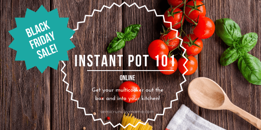 Instant Pot Class Special! $37 through Monday