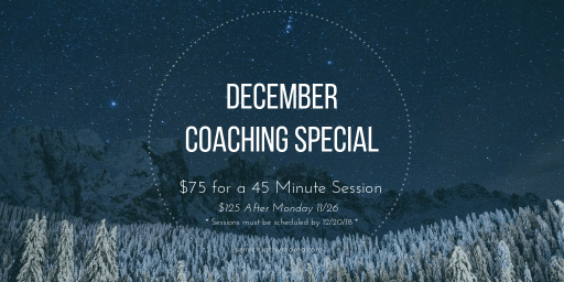December Coaching Special! $75 for a 45 minute session