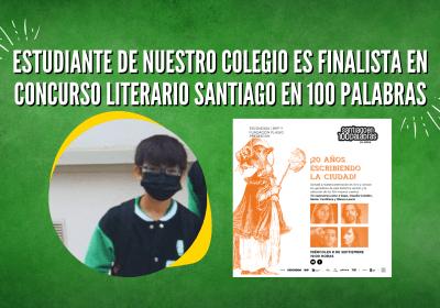 ESTUDIANTE DE NUESTRO COLEGIO ES FINALISTA EN CONCURSO LITERARIO SANTIAGO EN 100 PALABRAS