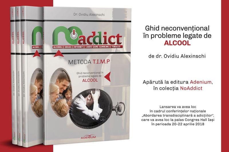 Editura Adenium lansează colecția NO ADDICT, coordonată de dr. Ovidiu Alexinschi