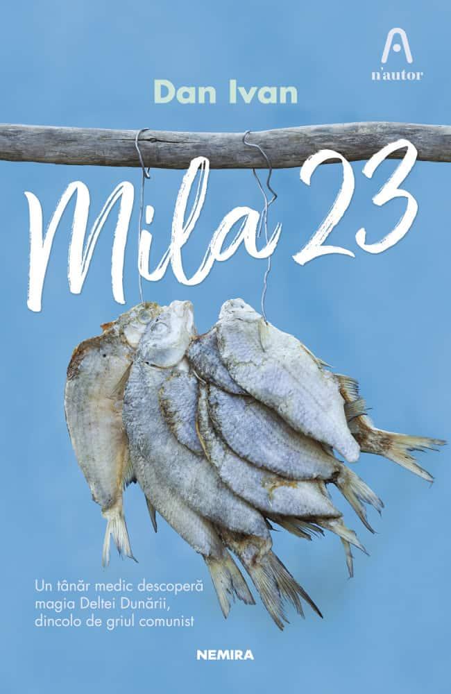 Dan Ivan, Mila 23. Romanul unei experiențe de viață