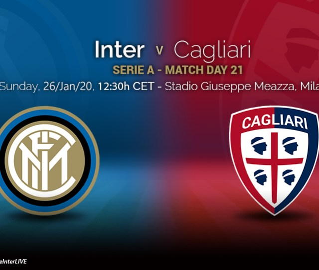 Preview Inter Vs Cagliari Time To Get Serious