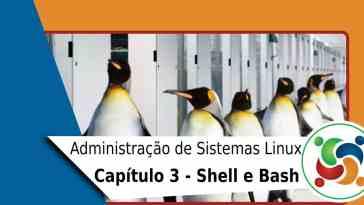 #3 – Administração de Sistemas Linux – Shell e Bash