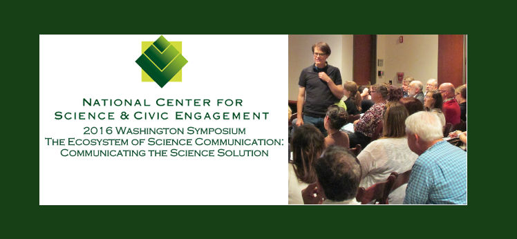 """Register for the October 21, 2016 Washington Symposium """"The Ecosystem of Science Communication: Communicating the Science Solution"""""""