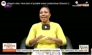 Vivian's view: How lack of potable water undermines Ghana's COVID-19 fight