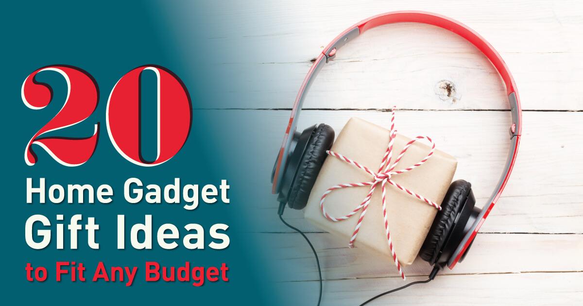 20 Home Gadget Gift Ideas