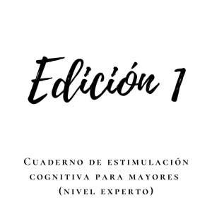 Cuaderno de estimulación cognitiva para personas mayores (nivel experto). Edición 1.