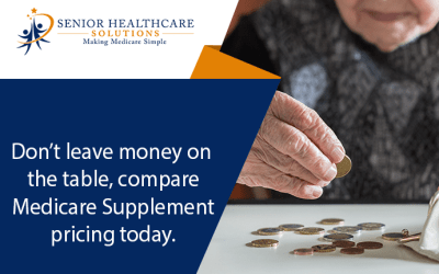 Don't leave money on the table, compare Medicare Supplement pricing today