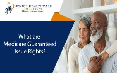 What are Medicare Guaranteed Issue Rights?