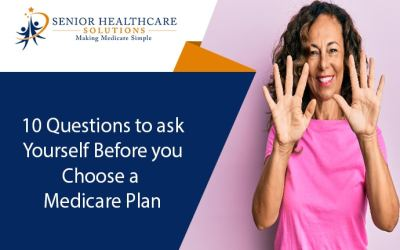 10 Questions to Ask Yourself Before You Choose a Medicare Plan