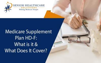 Medicare Supplement Plan HD-F: What Is It & What Does It Cover?