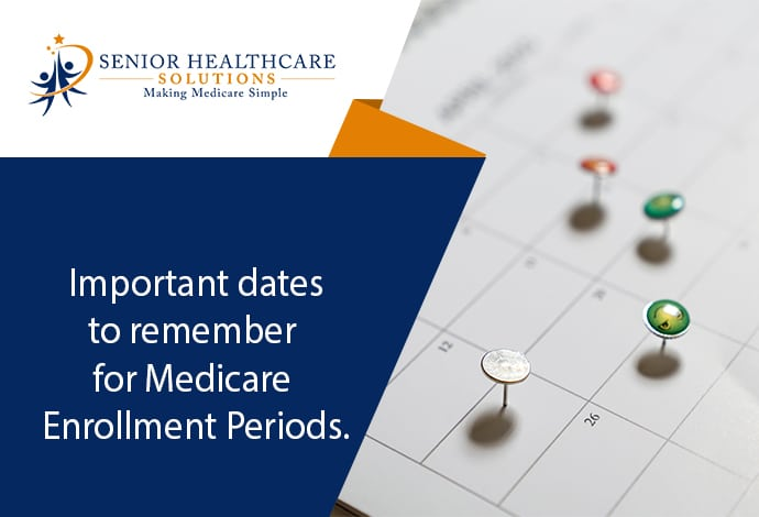 important-dates-to-remember-for-medicare-enrollment-periods