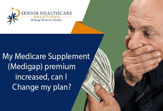 my-Medicare-Supplement-Medigap-premium-increased-can-I-change-my-plan