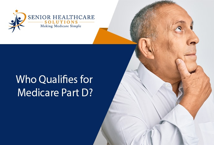 Who Qualifies for Medicare Part D?