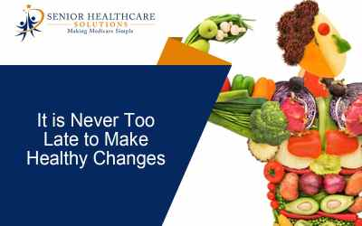 It's Never Too Late to Make Healthy Changes