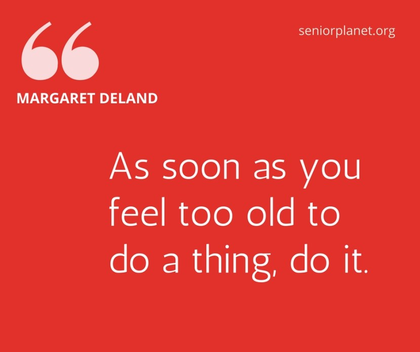 Quotes About Aging | 14 Of The Best Quotes About Aging Senior Planet