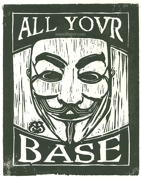 "Woodcut print, ""Guy Fawkes Anonymous Mask: All Your Base are Belong to Us,"" from choice pine woodblock, and printed in oil ink on 100% cotton paper."