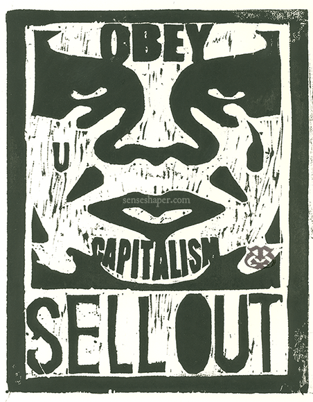"Woodcut print, ""Obey Giant Capitalism; Or, Shepard Fairey is a Sellout,"" from choice pine woodblock, and printed in oil on 100% cotton paper."