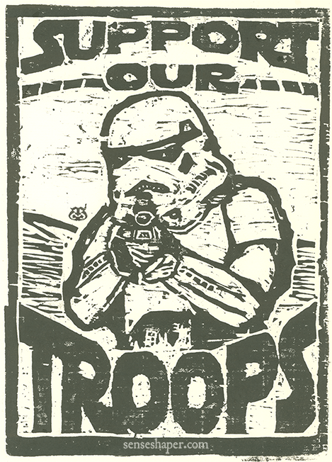 "Woodcut Print. ""Support Our Troops,"" from woodblock on Antique laid paper. Even the Galactic Empire and the Stormtroopers had their patriotic supporters."