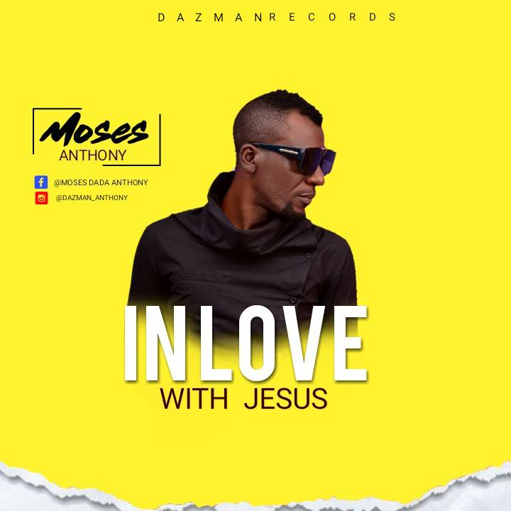Moses Anthony In Love With Jesus