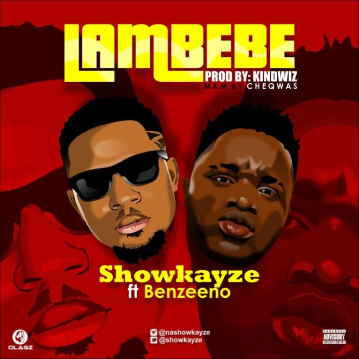 Showkayze – Lambebe ft. Benzeeno