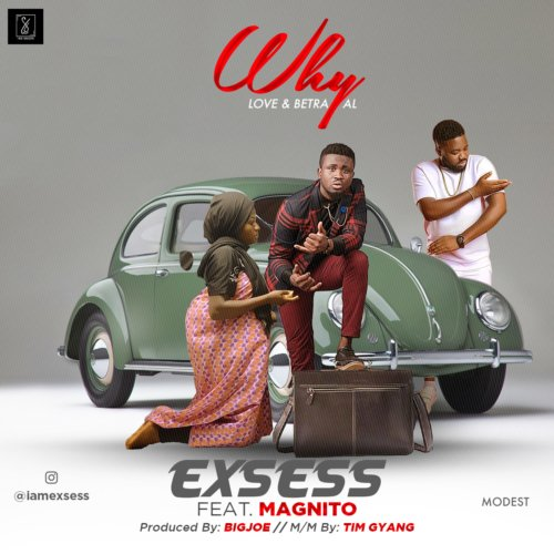 Exsess – Why ft. Magnito