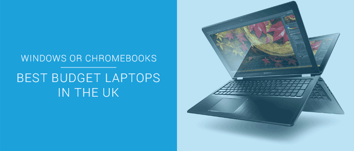 The Best Budget Laptops In The UK: Update