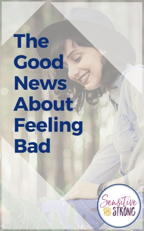 The Good News About Feeling Bad