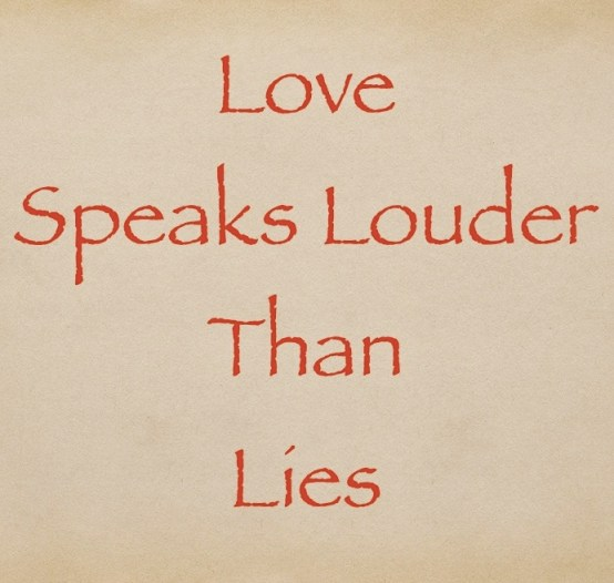 Love Speaks Louder Than Lies Image