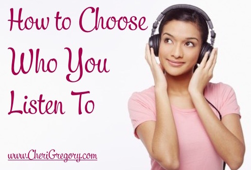 How to Choose Who You Listen To