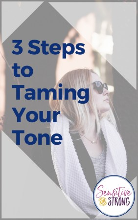 Three Steps to Taming Your Tone