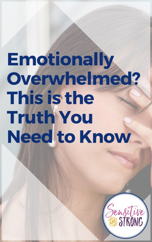 Emotionally Overwhelmed This is the Truth You Need to Know