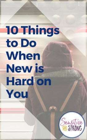 10 Things to Do When New is Hard on You