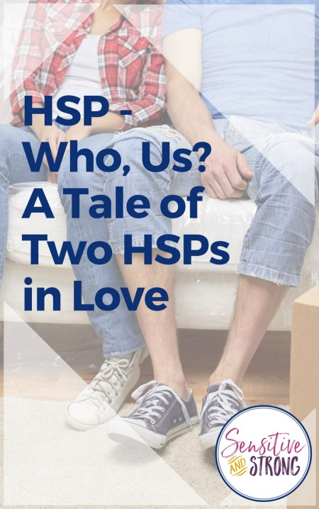 HSP Who Us A Tale of Two HSPs in Love — highly sensitive person in love