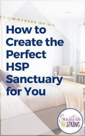 How to Create the Perfect HSP Sanctuary for You