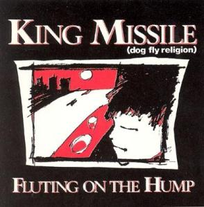 King Missile - Fluting on the Hump