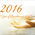 2016 RECAP: A YEAR OF BREAKTHROUGH & MIRACLES