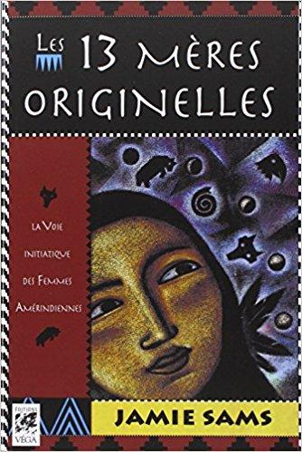 Les 13 Mères Originelles de Jamie Sams