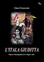 l'itala giuditta, steampunk, unità d'italia, ebook, chiara prezzavento