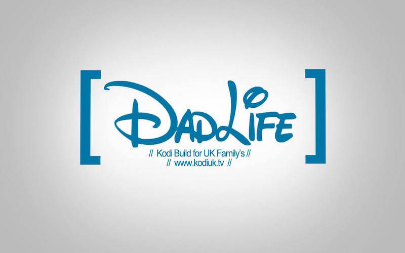 Dad Life Kodi Build - UK Family Friendly Build